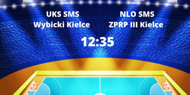 UKS SMS Wybicki Kielce – NLO SMS ZPRP III Kielce