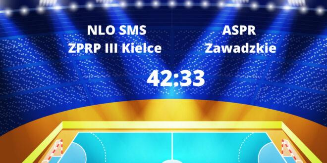 SMS ZPRP III Kielce – ASPR Zawadzkie dla SMSu