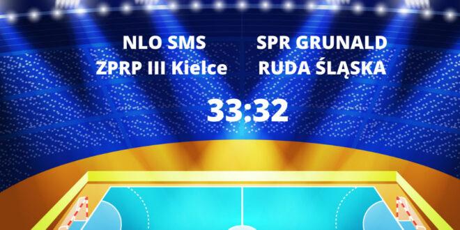 Takie mecze budują charakter – wygrana SMS III Kielce z SPR Grunwald Ruda Śląska